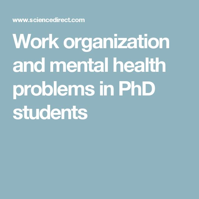 Work organization and mental health problems in PhD students