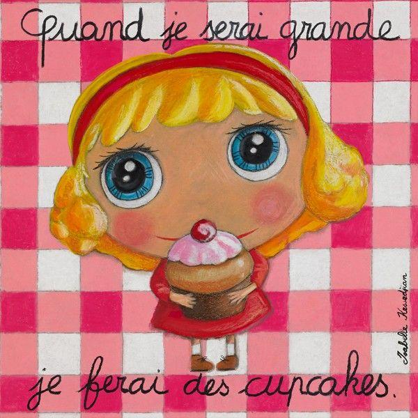 "Tableau ""Quand je serai grande je ferai des cupcakes"" Isabelle Kessedjian"