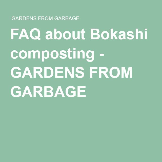 FAQ about Bokashi composting - GARDENS FROM GARBAGE