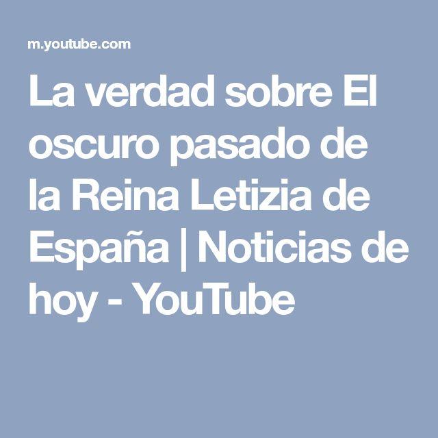 La verdad sobre El oscuro pasado de la Reina Letizia de España   Noticias de hoy - YouTube