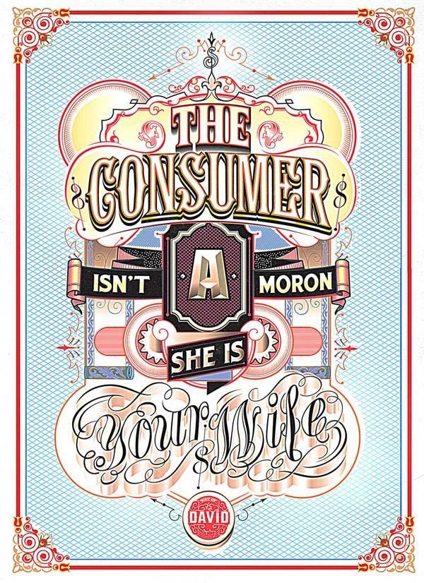 24 Inspirações Tipográficas Criativas! « Des1gn'ON: Graphic Design, Studios, Inspiration, Typography Posters, Illustration, Consumer Isn T, David Ogilvy, Ogilvy Quote