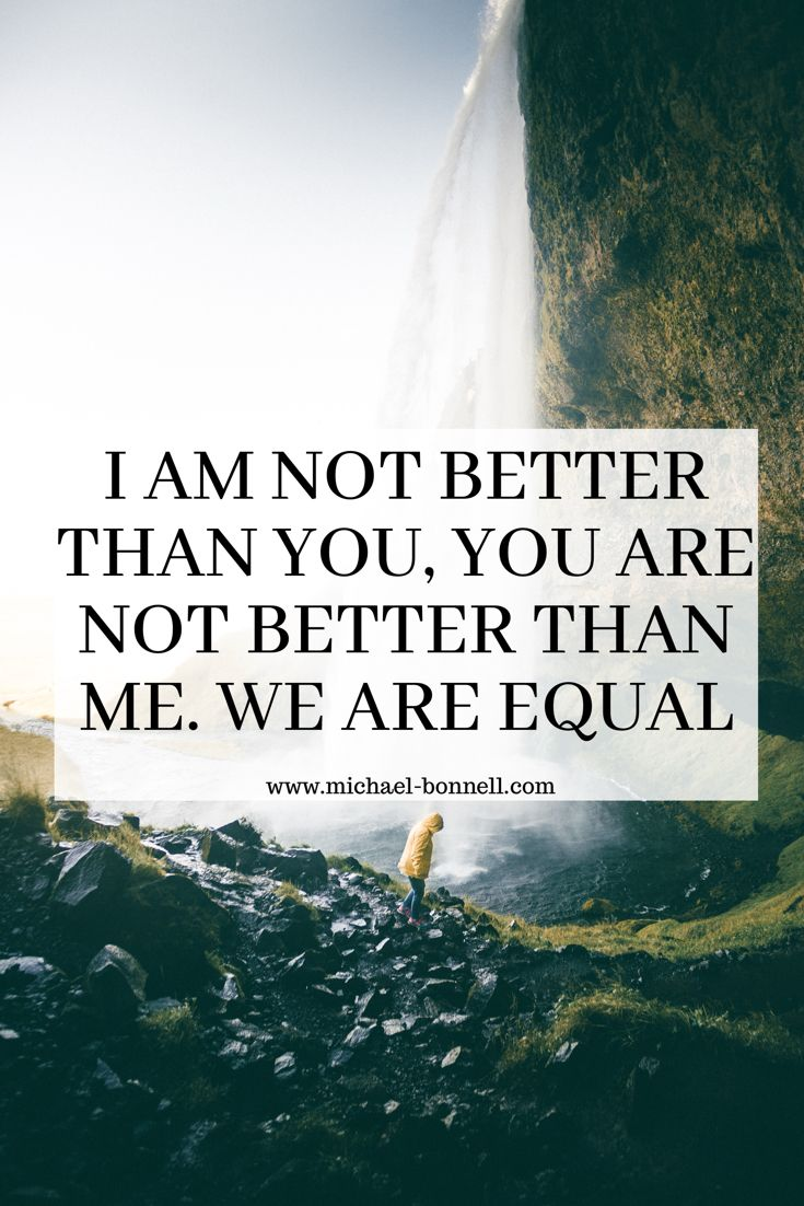 We Are All Equal Strong Words New Quotes Good Thoughts