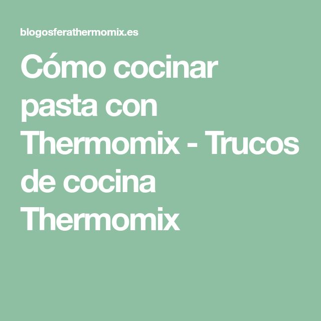 Cómo cocinar pasta con Thermomix - Trucos de cocina Thermomix