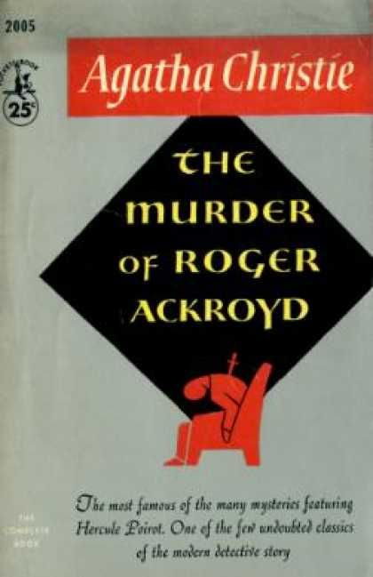 the unbelievable narrator in the murder of roger ackroyd a novel by agatha christie Agatha christie's  since the murder of roger ackroyd in  last of the hercule poirot novels agatha christie wrote (the final poirot novel,.