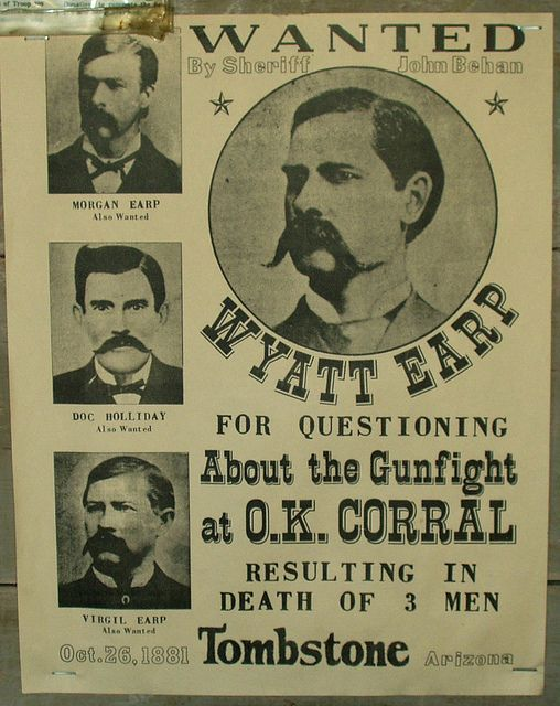 Wanted: Wyatt Earp for Questioning About The Gunfight at O.K. Corral | Wanted Poster Via Flickr - Photo Sharing!
