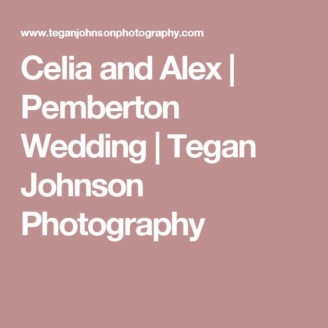 Celia and Alex   Pemberton Wedding   Tegan Johnson Photography