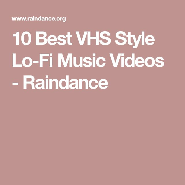 10 Best VHS Style Lo-Fi Music Videos - Raindance