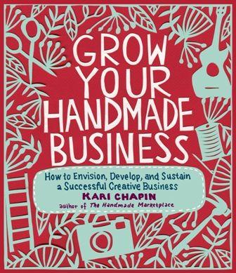 GrowYourHandmadeBusinesslrKari Chapin, Book Worth, Business Book, Creative Business, Success Creative, Growing, How To, Handmade Business, Crafts