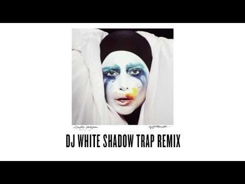 "Lady Gaga - ""Applause"" - DJ White Shadow Trap Remix"