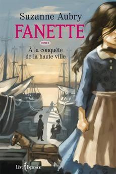 FANETTE - TOME 1  À la conquête de la haute ville  Par l'auteureSuzanne Aubry