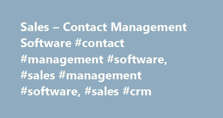 Sales – Contact Management Software #contact #management #software, #sales #management #software, #sales #crm http://earnings.nef2.com/sales-contact-management-software-contact-management-software-sales-management-software-sales-crm/  # Turn relationships into revenue Grow your business profitably Use built-in digital intelligence and automated business processes to increase your revenue while controlling acquisition costs. Win new and repeat sales using a personalized sales process. Onboard…