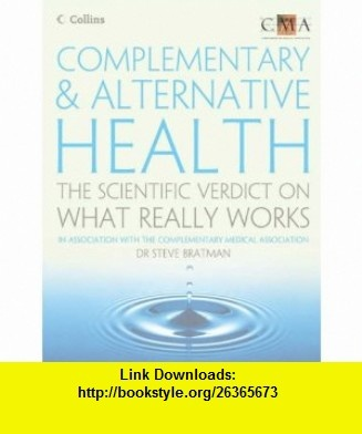 Complementary and Alternative Health (9780007235117) Steven Bratman , ISBN-10: 0007235119  , ISBN-13: 978-0007235117 ,  , tutorials , pdf , ebook , torrent , downloads , rapidshare , filesonic , hotfile , megaupload , fileserve