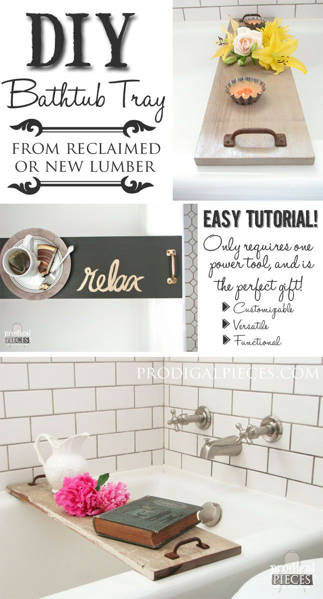 Build a Bathtub Tray Using Reclaimed or New Wood and Repurposed Materials with this DIY Tutorial by Prodigal Pieces www.prodigalpieces.com…