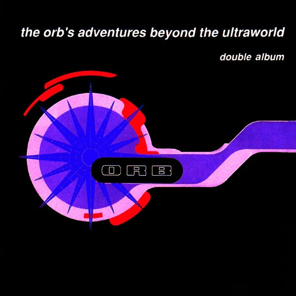 The Orb's Adventures Beyond The Ultraworld - Deluxe Edition The Orb