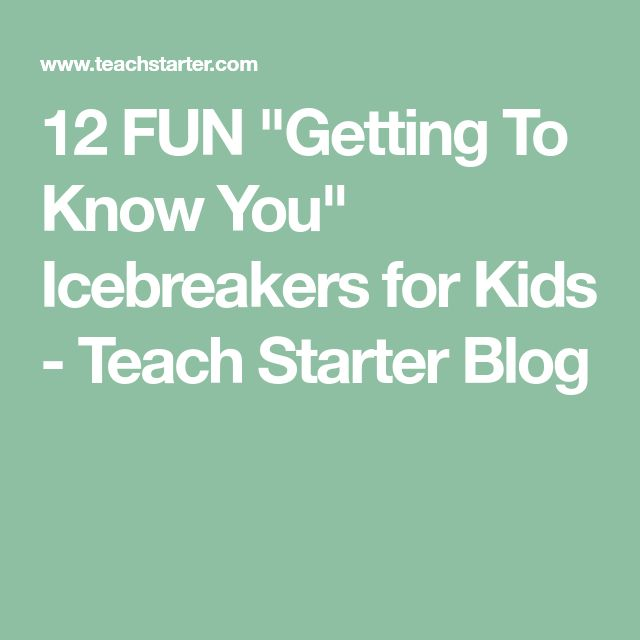 """12 FUN """"Getting To Know You"""" Icebreakers for Kids - Teach Starter Blog"""