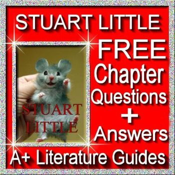 This is a Stuart Little Freebie!  It is from the novel, Stuart Little, by E.B. White.  This freebie contains questions from chapters 1 - 3.  It is a sample of a larger novel guide written by A+ Literature Guides and is Common-Core aligned.