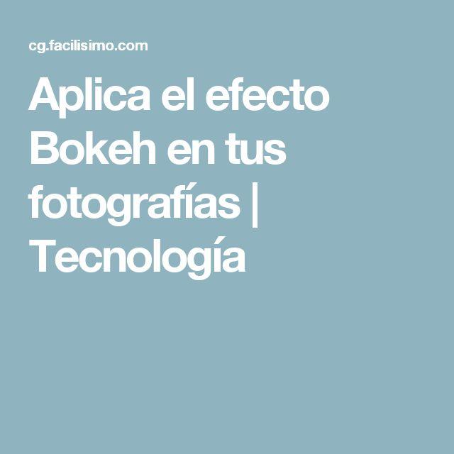 Aplica el efecto Bokeh en tus fotografías | Tecnología
