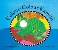 Rs. 100. Colour Colour Kamini - Radhika Chadha & Priya Kuriyan, Tulika Books, 24 Pages, Paperback. Kapila Aunty is teaching the little chameleons how to change colour, one at a time. But Kamini gets excited and goes red, purple, green, yellow . . .she can't stop! Meet baby elephant Bahadur's new friend in the third book in the series.