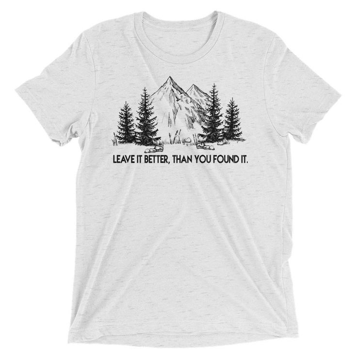 Leave it better than you found it tee Every purchase supports the fight to protect the wild!