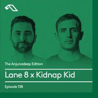 The #Anjunadeep Edition 138 With Lane 8 & Kidnap Kid by Anjunadeep on SoundCloud