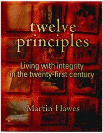 Twelve Principles - Martin Hawes Living with Integ