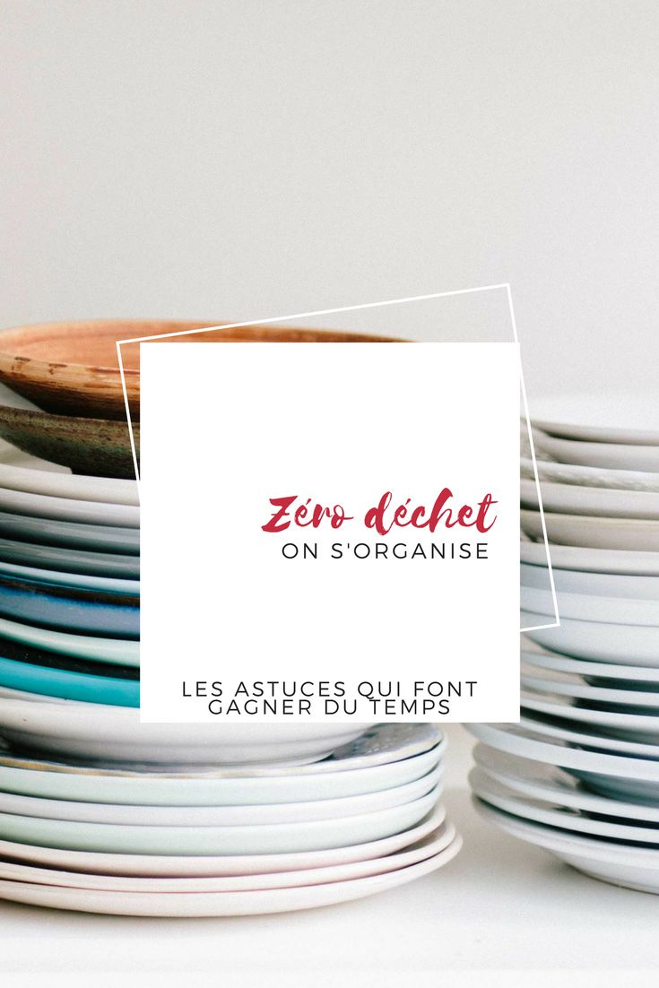 Zéro déchet on s'organise ! Je t'explique toutes mes astuces pour gagner du temps dans un quotidien où l'on souhaite réduire ses poubelles !
