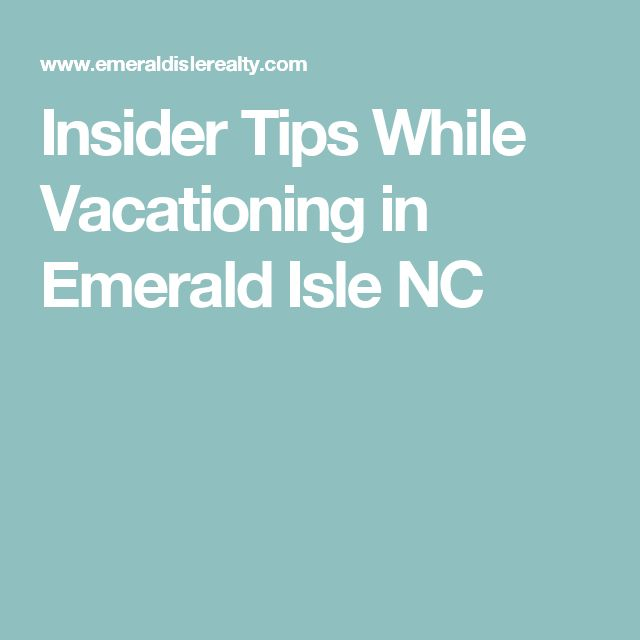 Insider Tips While Vacationing in Emerald Isle NC