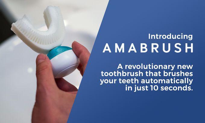Amabrush - World's First Automatic Toothbrush by Amabrush — Kickstarter