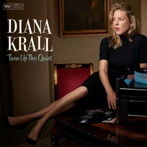 Diana Krall Turn Up The Quiet