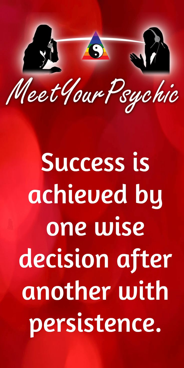 Success is achieved by one wise decision after another with persistence. Psychic Phone Readings 18779877792 #psychic #accurate
