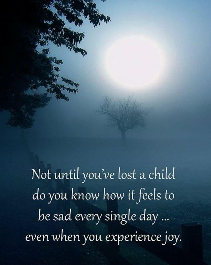 "this is so true. even when I laugh there is an almost immediate reaction of...""oh yeah, I lost my child!"" back to broken."