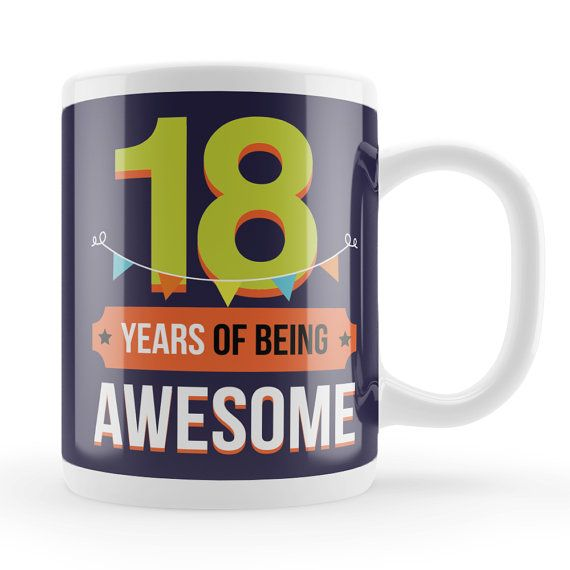 18th birthday present mug 18 years of being awesome Fun