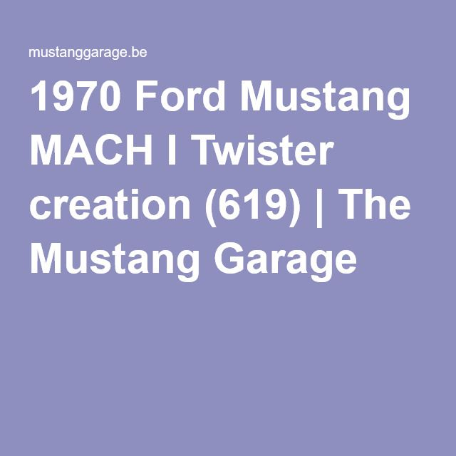 1970 Ford Mustang MACH I Twister creation (619) | The Mustang Garage