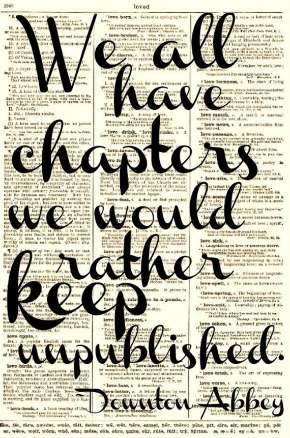 Downton Abbey Quote We All Have Chapters by reimaginationprints, $10.00