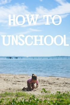 """""""Unschooling is about letting go and trusting and following the child's lead. And most of the time it's a mindset that doesn't really happen overnight. It's a gradual letting go of what you've been taught about learning and children and education, and an increasing trust in the process of natural learning."""""""