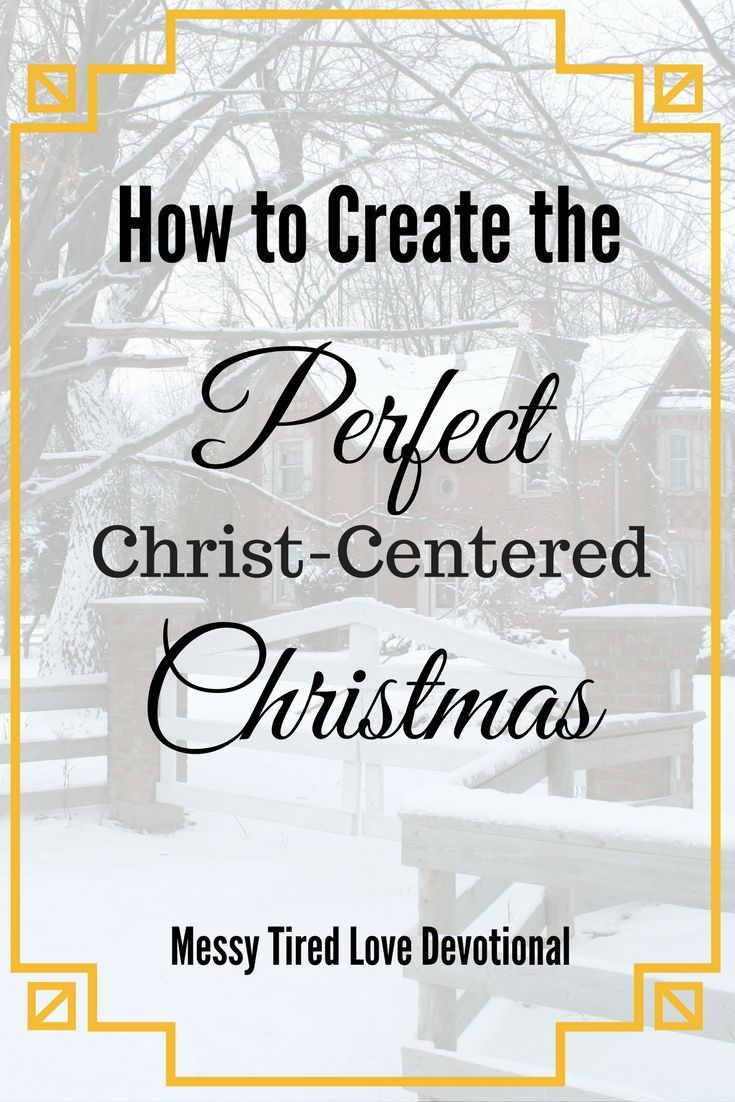Our kids having the perfect Christmas is high on the list of things we strive to achieve as mothers. But it's often a source of stress and anxiety instead of a source of joy. It's important that we look to the Bible for instructions on how to create the perfect Christ-Centered Christmas. And it's probably not what you think! #holidays #christmas #christcenteredchristmas #devotional #Christian #Momlife #holid