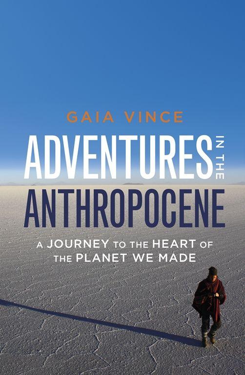 Anthropocene Epoch Talk - Gaia Vince | The Travel Tart Blog