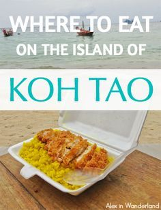 Koh Tao, the little diver's paradise in the Gulf of Thailand, is chock full of great places to nosh.  Check out my top recommendations for everything from cheap Thai food to more upscale restaurants serving a wide variety of international cuisines. | Alex in Wanderland