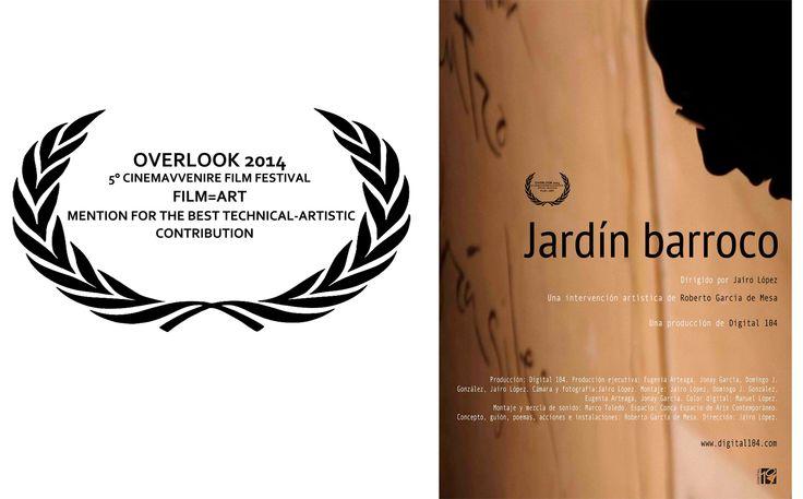 JARDÍN BARROCO de Jairo López consigue una mención a la mejor fotografía en el Overlook 2014 - 5th CinemAvvenire Film Festival, celebrado en Roma. ¡Felicidades!