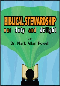 Biblical Stewardship: Our Duty and Delight