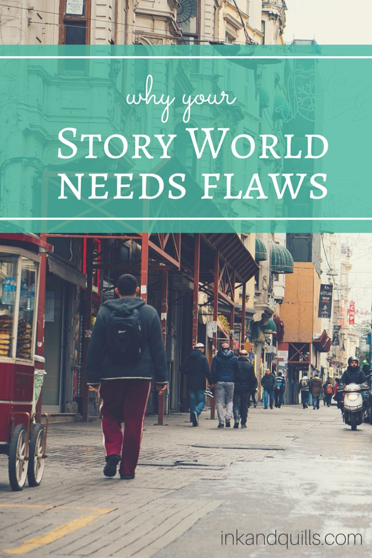 Why Your Story World Needs Flaws   When #worldbuilding for your fantasy #story avoid creating a perfect world. Add flaws into your world to make in more interesting and realistic.