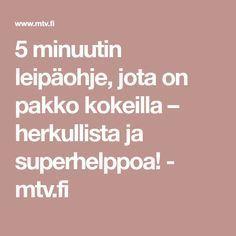 5 minuutin leipäohje, jota on pakko kokeilla – herkullista ja superhelppoa! - mtv.fi