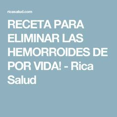 RECETA PARA ELIMINAR LAS HEMORROIDES DE POR VIDA! - Rica Salud