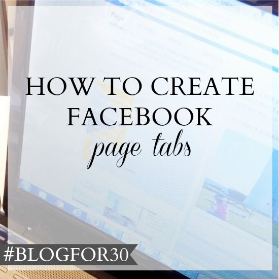 13. of #Blogfor30: How to create Facebook page tabs