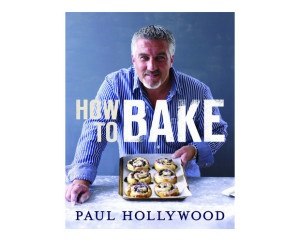 How to Bake - By Paul Hollywood