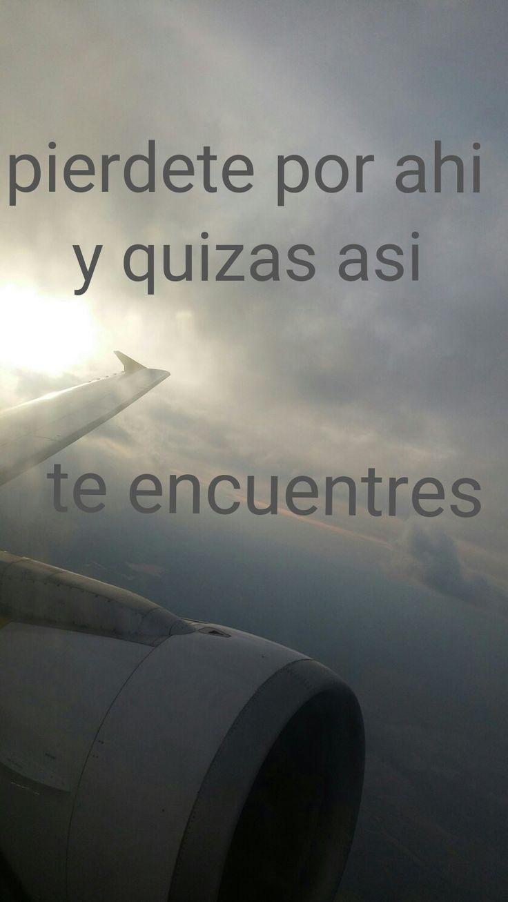 Pierdete por ahi y quizas asi te encuentres #pierdete #volando #fly #plane #avion #trip