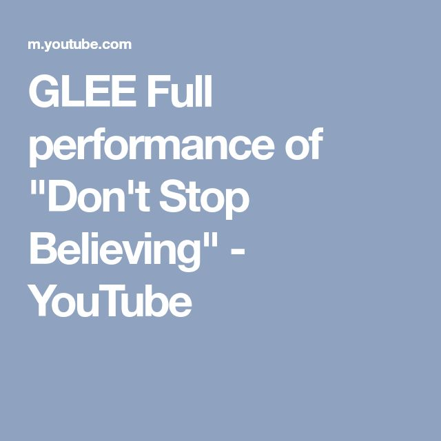 """GLEE Full performance of """"Don't Stop Believing"""" - YouTube"""