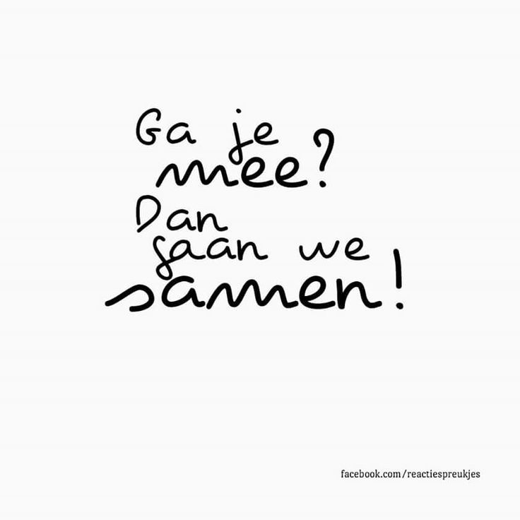 Ga je mee? Dan gaan we samen! #nederlands #quote #lief
