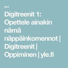 Digitreenit 1: Opettele ainakin nämä näppäinkomennot | Digitreenit | Oppiminen | yle.fi