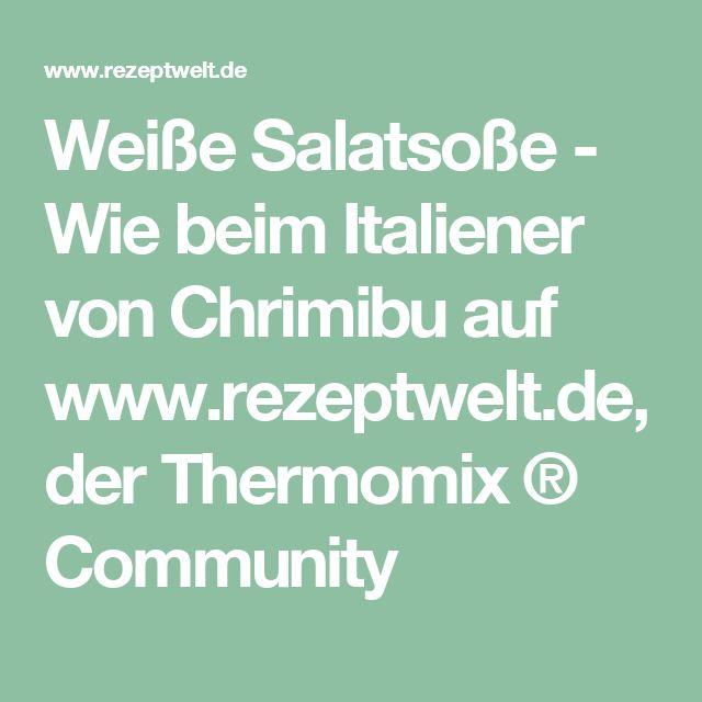 Weiße Salatsoße - Wie beim Italiener von Chrimibu auf www.rezeptwelt.de, der Thermomix ® Community
